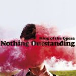 King Of The Opera - Nothing Outstanding